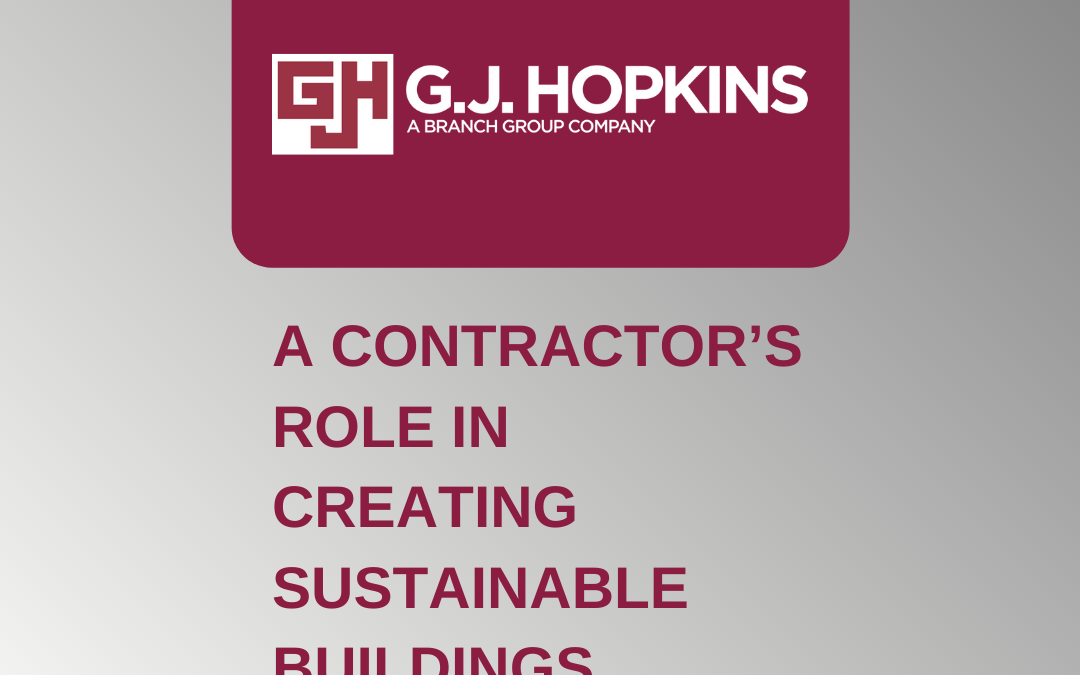 A Contractor's Role in Creating Sustainable Buildings