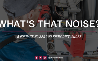 5 Furnace Noises You Shouldn't Ignore